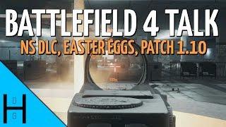 BF4 Talk EP2 - Naval Strike Release, Easter Eggs, Patch 1.10, Battlelog update - Battlefield 4