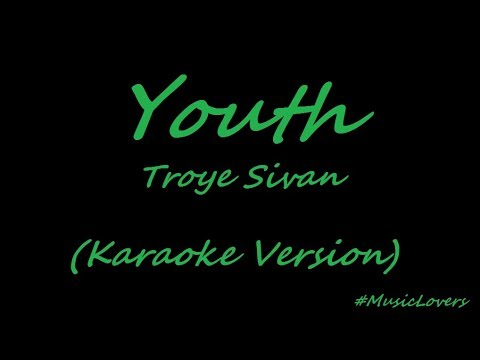Youth - Troye Sivan Karaoke Version