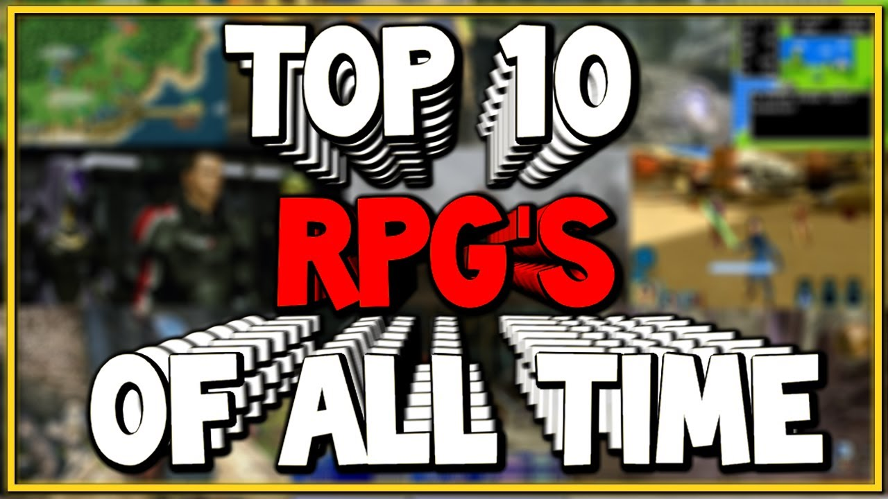 Top 10 Rpg S Of All Time Rpg S You Should Play Now