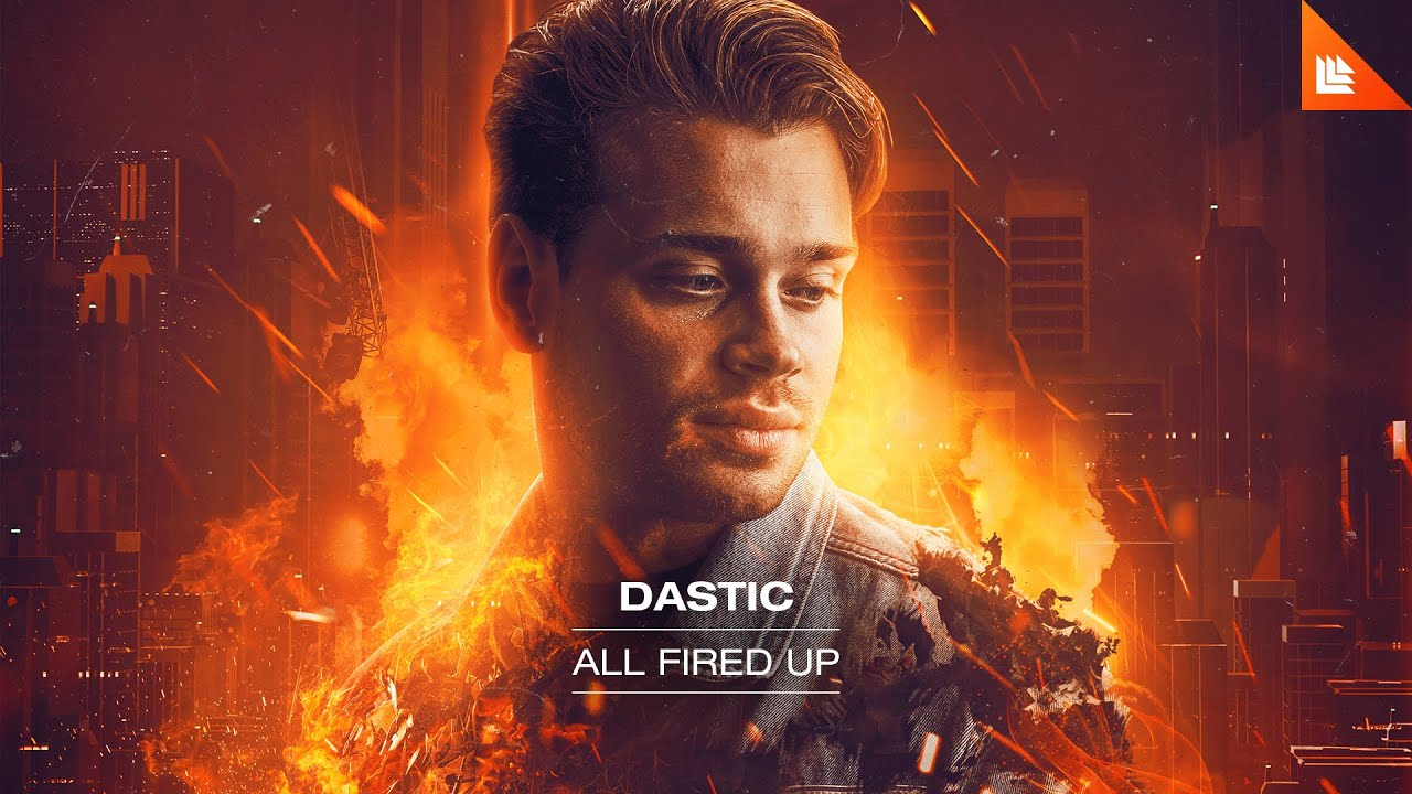 Dastic - All Fired Up