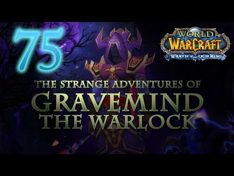 The Strange Adventures of Gravemind the Warlock - Level 75