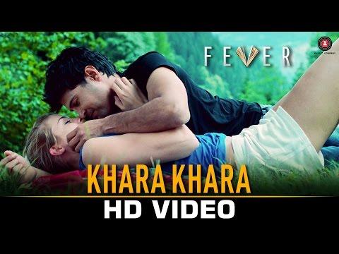 Khara Khara - Fever Rajeev Khandelwal Gemma A and Caterina M Sonu Kakkar Tony Kakkar