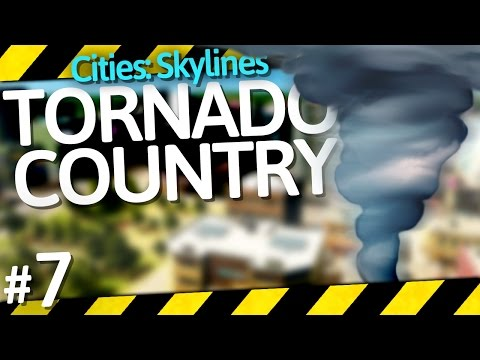 Cities: Skylines Natural Disasters | Tornado Country | Part 7