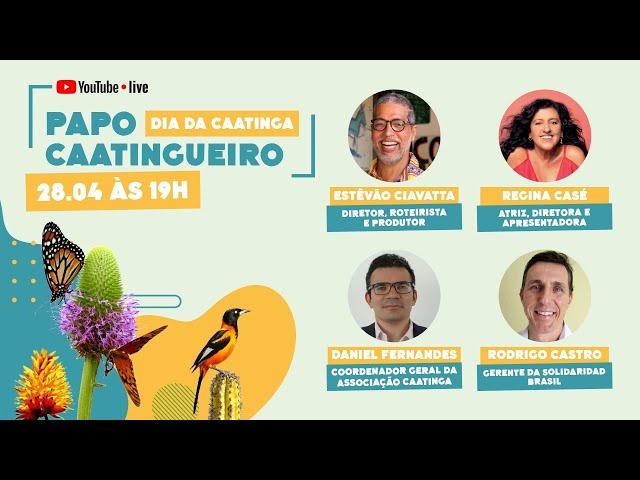 Papo Caatingueiro - Dia da Caatinga