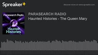 Haunted Histories - The Queen Mary