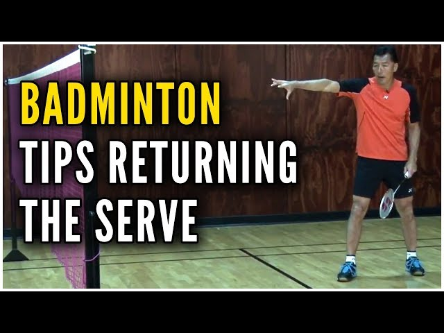 Badminton Tips and Techniques - Returning the Serve - featuring Coach Andy Chong