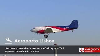 Aeroporto de Lisboa recebe uma visita de um DC3