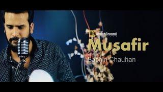 Musafir - Atif Aslam Lyrical Full Song   Sweetiee Weds NRI   Cover by Sachin Chauhan