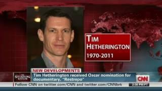 CNN: Tim Hetherington Killed In Misrata, Libya