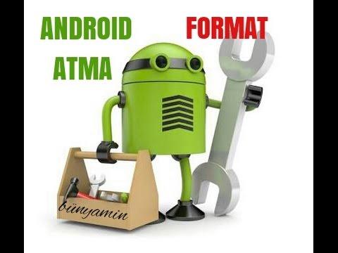 2 Dakika'da Android Telefonlara Format Nasıl Atılır.!!!