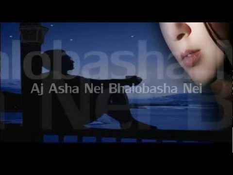 Aj Asha Nei Bhalobasha Nei......... Lyrics