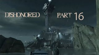 Dishonored (Part 16) - ONE LAST BOAT RIDE