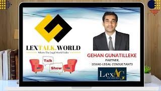 LexTalk World Talk Show with Gehan Gunatilleke, Partner at LexAG-Legal Consultants