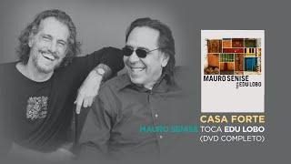 Mauro Senise - Casa Forte (DVD Completo)
