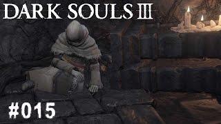 DARK SOULS 3 | #015 - Ich suche ein Wunder | Let's Play Dark Souls 3 (Deutsch/German)