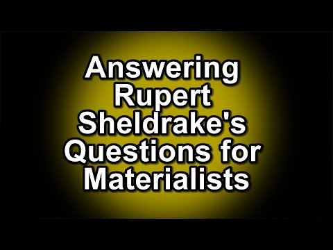 Answering Rupert Sheldrake's Questions for Materialists