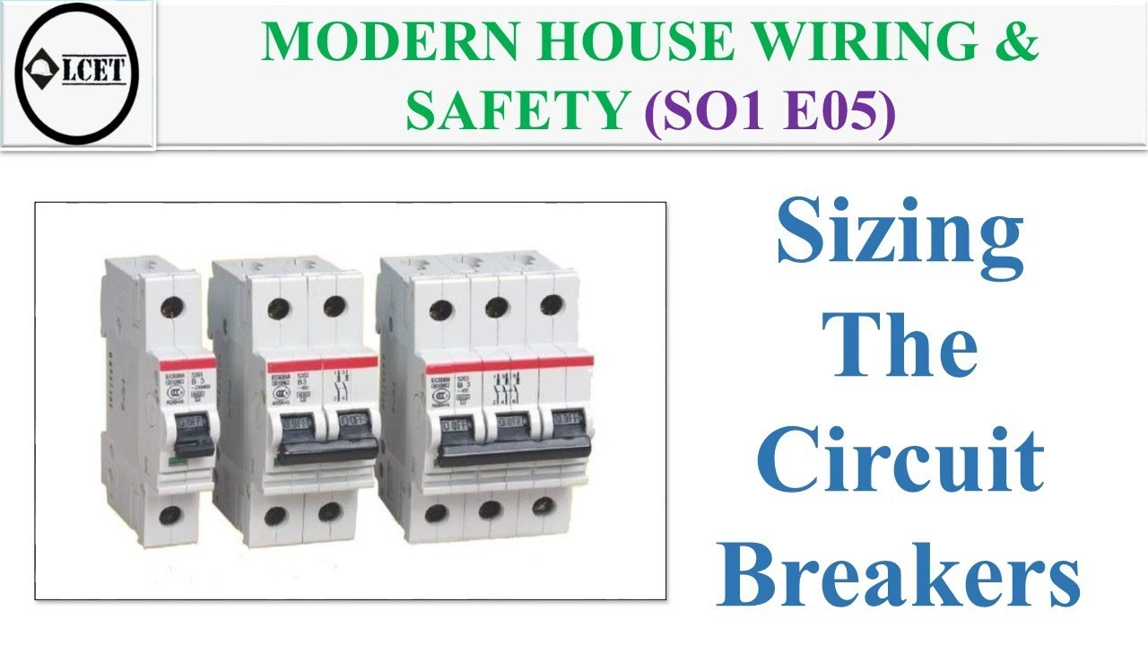 sizing the circuit breakers modern house wiring safety so1 e05 lcet [ 1280 x 720 Pixel ]