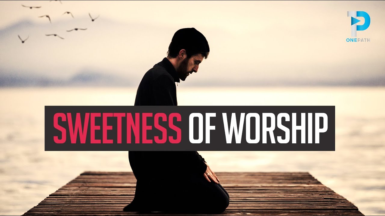 Sweetness Of Worship