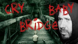 HAUNTED CRY BABY BRIDGE AT 3AM