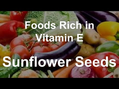 Foods Rich in Vitamin E - Sunflower Seeds - YouTube