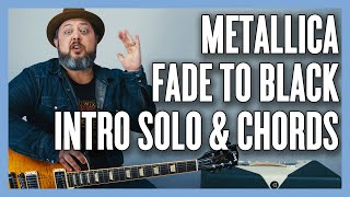 Fade To Black Metallica Intro Solo and Chords Guitar Lesson + Tutorial