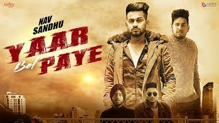 Yaar Bol Paye - Nav Sandhu (Official Video) | Sukh Brar | Youngistan | Latest Punjabi Songs 2018