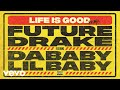 Future - Life Is Good (Remix - Audio) ft. Drake, DaBaby, Lil Baby - @1future @Drake @lilbaby4PF @DaBabyDaBaby