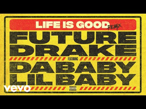 Future – Life Is Good (Remix – Audio) ft. Drake, DaBaby, Lil Baby