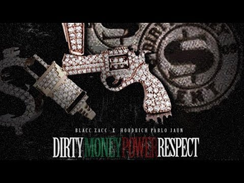 Blacc Zacc & Hoodrich Pablo Juan - Dracos & Choppers (Dirty Money Power Respect)