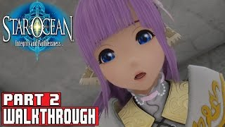 Star Ocean Integrity and Faithlessness Gameplay Walkthrough Part 2 No Commentary