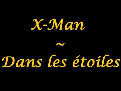 X-Man | Dans les étoiles - paroles