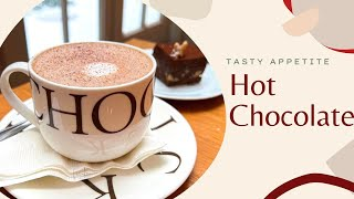 HOT CHOCOLATE   DELICIOUS HOMEMADE HOT CHOCOLATE RECIPE