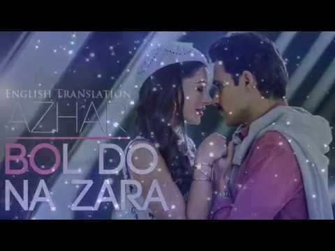 Bol Do Na Zara | Official Lyrics Video With English Translation | Armaan Malik | AZHAR