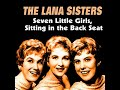 The Lana Sisters  (with Al Saxon) : Seven Little Girls Sitting In The Back Seat
