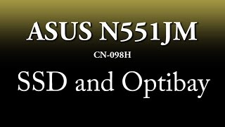 aSUS N551JM установка SSD и Optibay