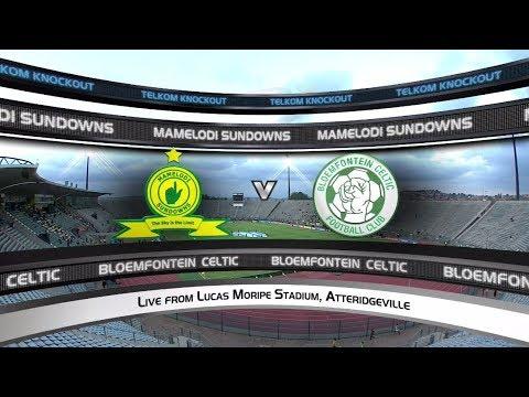 2018 Telkom Knockout | Mamelodi Sundowns vs Bloem Celtic