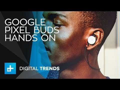 Hello, Google Pixel Buds (and real-time translation)  Goodbye