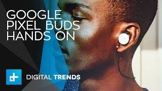 Google Pixel Buds - Hands On