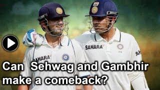 Virender Sehwag and Gautam Gambhir: Fighting to make a comeback