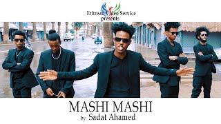 Eritrean Music 2019 - MASHI MASHI by Sadat Ahamed (Wedi Mazu) - EVS
