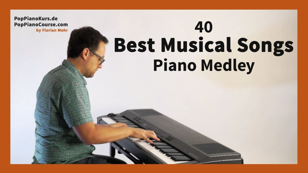 40 Best Musical Songs Piano Medley The Most Popular Music Of Broadway Other Famous Musicals Youtube
