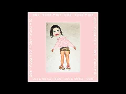 Lola Coca - Ego (Audio)