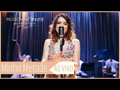 Minha metade Lorenza Pozza  Música para Casar por Lorenza Pozza AO VIVO
