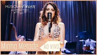 Baixar Minha metade (Lorenza Pozza) | Música para Casar por Lorenza Pozza AO VIVO