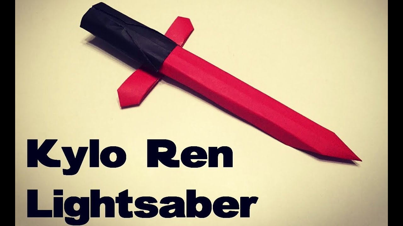 Origami Kylo Ren Lightsaber Star Wars Force Awakens Youtube