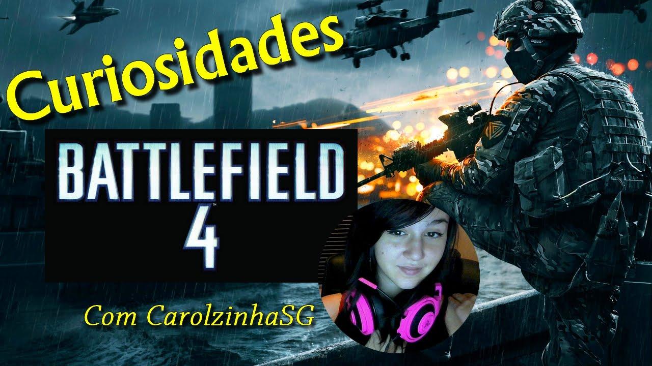 CAROLZINHA SG - BATTLEFIELD 4 - JOGO E CURIOSIDADES!