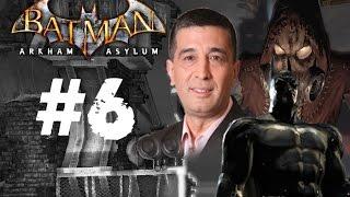 Batman: Arkham Asylum - feat. Yalçın Çakır - Bölüm #6