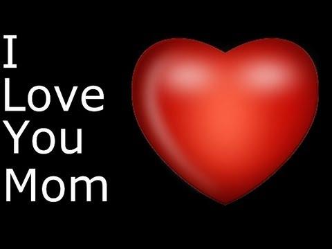 I Love You Mom Youtube