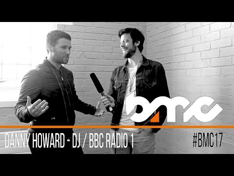Danny Howard Interview, DJ BBC Radio 1 - #BMC17