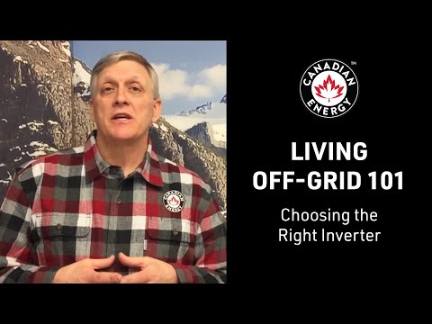 Living Off-Grid 101 - Choosing the Right Inverter (8/12)